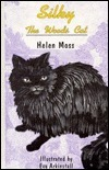 Silky: The Woods Cat  by  Helen  Moss
