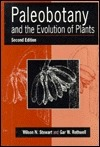 Paleobotany and the Evolution of Plants  by  Wilson N. Stewart