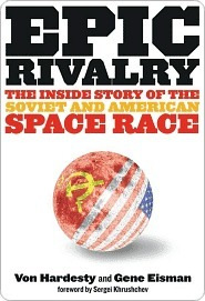 Epic Rivalry: Inside the Soviet and American Space Race Von Hardesty