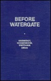 Before Watergate: Problems of Corruption in American Society A.S. Eisenstadt