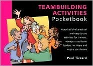 Teambuilding Activities Pocketbook (Management Pocketbooks)  by  Paul Tizzard