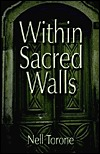 Within Sacred Walls Nell Torone