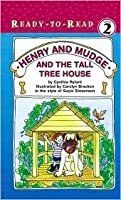 Henry and Mudge and the Tall Tree House (Henry and Mudge, #21)