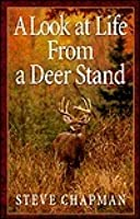 Look at Life from a Deer Stand: Hunting for the Meaning of Life