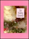 Our Wedding Memories  by  Janet Anastasio