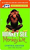 Monkey See, Monkey Die (Reigning Cats & Dogs Mystery, #7)