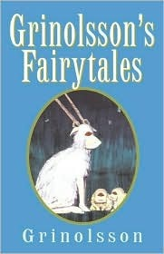 Grinolssons Fairytales: Northern Nighttime Classics and Poetic Writings  by  GrinOlsson