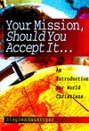 Your Mission, Should You Accept It...: An Introduction for World Christians  by  Stephen Gaukroger