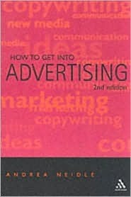 How to Get Into Advertising Andrea Neidle