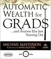 Automatic Wealth for Grads...And Anyone Else Just Starting Out