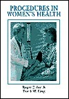 Procedures in Womens Health  by  Frank W. Ling