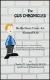 The Gus chronicles : reflections from an abused kid : about  by  Charles D. Appelstein