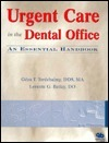 Urgent Care in the Dental Office: An Essential Handbook  by  Géza T. Terézhalmy