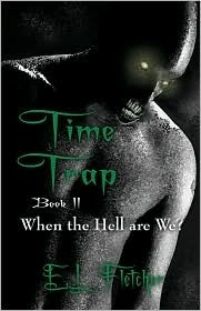 Time Trap Book II: When the Hell Are We?  by  E.L. Fletcher