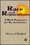 Race and Reparations: A Black Perspective for the Twenty-First Century  by  Clarence J. Munford