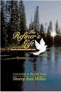 The Refiners Gift (Gift Series, #5)  by  Sherry Ann Miller