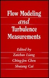 Flow Modeling And Turbulence Measurements (Mechanical Engineering  by  Z. Liang