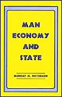 Man, Economy and State: A Treatise on Economic Principles