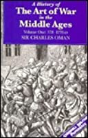 A History of the Art of War in the Middle Ages: Volume I, 378-1278