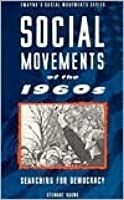 Social Movements of the 1960s (Social Movements Past and Present Series)