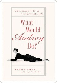 What Would Audrey Do? Pamela Clarke Keogh