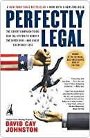Perfectly Legal: The Secret Campaign to Rig Our Tax System to Benefit the Super-Rich and Cheat Everybody Else