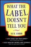What the Label Doesnt Tell Yo  by  Sue Dibb