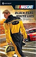 Black Flag, White Lies (Harlequin NASCAR, #34)