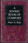 Jewish Book of Comfort  by  Alan A. Kay