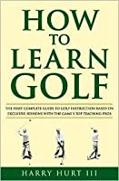 How to Learn Golf: Getting the Most Out of Golf Instruction