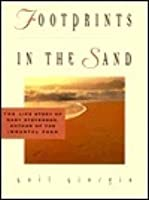 Footprints in the Sand: The Inspiring Life Behind the Immortal Poem