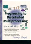 Progressing to Distributing Multi-Processing  by  Harry Singh