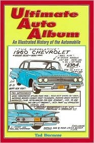 Ultimate Auto Album: An Illustrated History of the Automobile Tad Burness