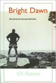 Bright Dawn: Discovering Your Everyday Spirituality S.K. Kubose