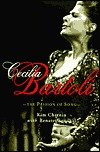 Cecilia Bartoli: The Passion of Song  by  Kim Chernin
