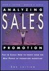 Analyzing Sales Promotion: Text and Cases: How to Profit from the New Power of Promotion Marketing  by  John C. Totten