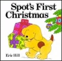 Spot's First Christmas (Spot Ser.) (Lift A Flaps)