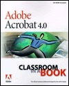 Adobe Acrobat 4.0 Classroom in a Book [With *]  by  Adobe Development Team