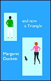 And Now a Triangle Margaret Duckett