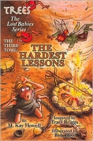 A Fairy Adventure The Hardest Lessons (Trees: the Lost Babies Series)  by  M. Kay Howell