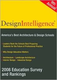 Americas Best Architecture and Design Schools 2008  by  DESIGN INTELLIGENCE