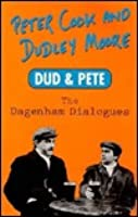 DUD AND PETE: THE DAGENHAM DIALOGUES