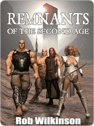Remnants of the Second Age [Book 1 of The Cycle of Ages]  by  Rob Wilkinson