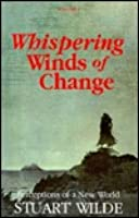 Whispering Winds Of Change: Perceptions Of A New World (Volume 1)