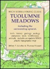 Tuolumne Meadows: A Complete Guide to the Meadows and Surrounding Uplands, Including Descriptions of More Than 100 Mil Jeffrey P. Schaffer