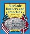 Blockade Runners and Ironclads: Naval Action in the Civil War Wallace B. Black