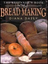 The Beginners Book of Breadmaking Diana Dasey