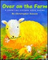Over On The Farm  by  Christopher Gunson