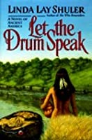Let the Drum Speak: A Novel of Ancient America (Kwani, #3)