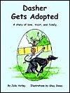 Dasher Gets Adopted: A Story of Love, Trust, and Family  by  Julie Hatley